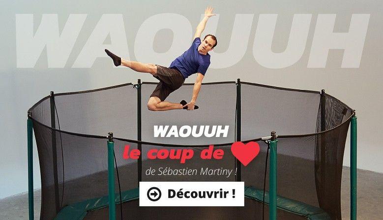 WAOUUH, le coup de coeur de Sébastien Martiny !