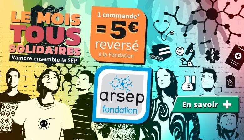 La mois solidaire : 5 € reversé à la fondation ARSEP !