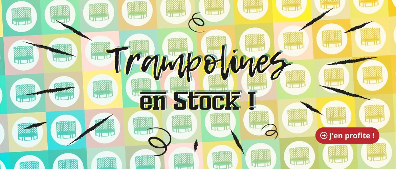 Trampolines en stock !