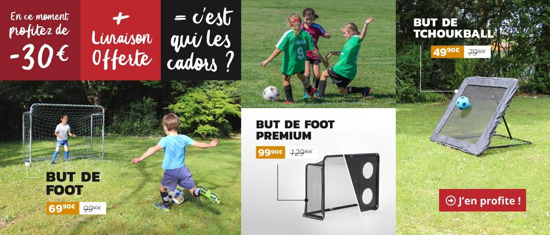 -30€ et la livraison offerte sur les buts de foot et de tchoukball ?