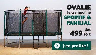 Ovalie : le trampoline sportif ET familial dès 499,90€