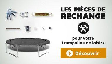 Pièces de rechanges pour votre trampoline de loisirs