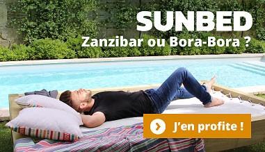 Nouveau Sunbed : Zanzibar ou Bora-bora ?