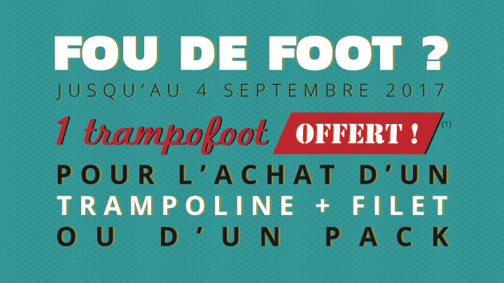 Jusqu'au 4 septembre : 1 trampofoot offert(1) pour l'achat d'un trampoline + filet ou d'un pack