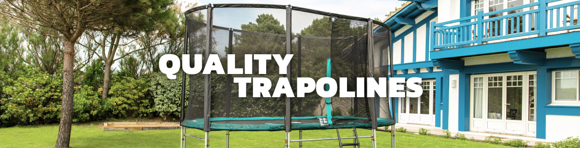 Quality trampolines